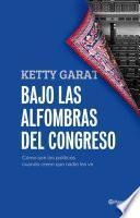 Libro de Bajo Las Alfombras Del Congreso