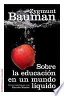 Libro de Sobre La Educación En Un Mundo Líquido : Conversaciones Con Ricardo Mazzeo