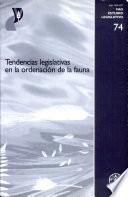 Libro de Tendencias Legislativas En La Ordenación De La Fauna