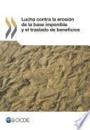 Libro de Lucha Contra La Erosión De La Base Imponible Y El Traslado De Beneficios