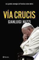 Libro de Vía Crucis. Los Enemigos Del Papa Francisco