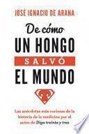 Libro de De Cómo Un Hongo Salvó El Mundo