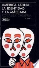 Libro de América Latina, La Identidad Y La Máscara