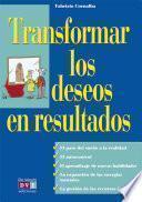 Libro de Transformar Los Deseos En Resultados
