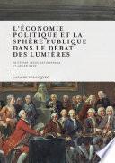 Libro de L économie Politique Et La Sphère Publique Dans Le Débat Des Lumières