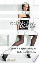 Libro de Práctica Dibujo   Libro De Ejercicios 3: Nylon Fashion