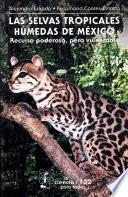 Libro de Las Selvas Tropicales Húmedas En México