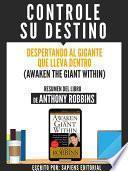 Libro de Controle Su Destino: Despertando Al Gigante Que Lleva Dentro (awaken The Giant Within)