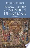 Libro de España, Europa Y El Mundo De Ultramar (1500 1800)