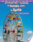 Libro de Diversión Y Juegos: A Tiempo Para La Feria: Medición Del Tiempo (fun And Games: Clockwork Carnival: Measuring Time)