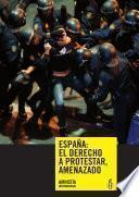 Libro de España: El Derecho A Protestar, Amenazado