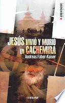 Libro de Jesús Vivió Y Murió En Cachemira