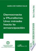 Libro de Democracia Y Pluralismo. Una Mirada Hacia La Emancipación