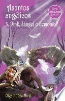 Libro de Asuntos Angélicos 3. Pink, ¿ángel O Demonio?