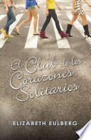 Libro de El Club De Los Corazones Solitarios (el Club De Los Corazones Solitarios 1)
