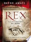 Libro de Rex. La Fundación De Roma