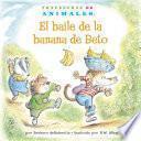 Libro de El Baile De La Banana De Beto (bobby Baboon S Banana Be Bop): La Letra B (letter B)