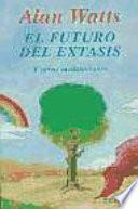 Libro de El Futuro Del éxtasis Y Otras Meditaciones