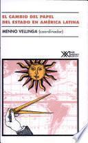 Libro de El Cambio Del Papel Del Estado En América Latina
