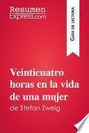 Libro de Veinticuatro Horas En La Vida De Una Mujer De Stefan Zweig (guía De Lectura)