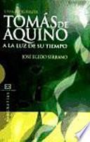 Libro de Tomás De Aquino A La Luz De Su Tiempo