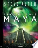 Libro de Apocalipsis Maya (trilogía Maya, 3)