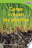 Libro de Como Crecen Las Plantas (how Plants Grow)