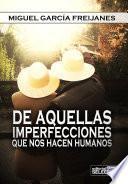 Libro de De Aquellas Imperfecciones Que Nos Hacen Humanos