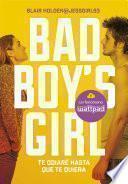 Libro de Te Odiaré Hasta Que Te Quiera (bad Boy S Girl 1)