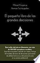 Libro de El Pequeño Libro De Las Grandes Decisiones