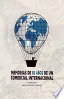 Libro de Memorias De 60 Aos De Un Comercial Internacional