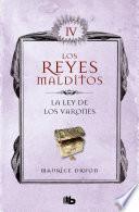 Libro de Los Reyes Malditos Iv. La Ley De Los Varones