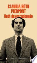 Libro de Roth Desencadenado