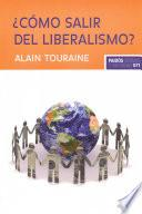 Libro de ¿cómo Salir Del Liberalismo?