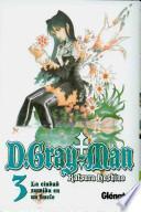 Libro de D.gray Man 3 La Ciudad Sumida En Un Bucle/ The Rewinding City