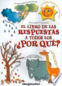 Libro de El Libro De Las Respuestas A Todos Los Porques / The Answer Book On All The Whys