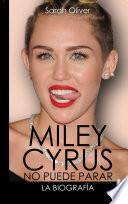 Libro de Miley Cyrus: La Biografía.