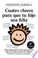 Libro de Cuatro Claves Para Que Tu Hijo Sea Feliz / Four Keys For Your Child To Be Happy