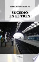 Libro de Sucedió En El Tren