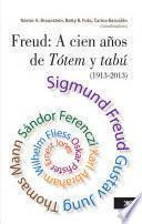 Libro de Freud: A Cien Años De Tótem Y Tabú