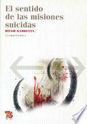 Libro de El Sentido De Las Misiones Suicidas