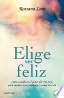 Libro de Elige Ser Feliz