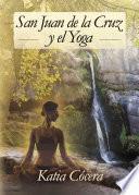 Libro de San Juan De La Cruz Y El Yoga