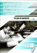 Libro de Elaboración Participativa De Planes De Estudios Para La Educación Y Capacitación Agrícola