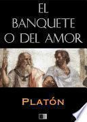 Libro de El Banquete O Del Amor (anotado)