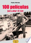 Libro de 100 Películas Para Amar El Cine