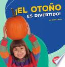 Libro de El Otono Es Divertido! (fall Is Fun!)