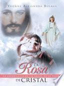 Libro de La Rosa De Cristal