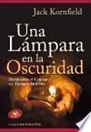 Libro de Una Lámpara En La Oscuridad : Iluminando El Camino En Tiempos Difíciles