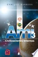 Libro de Ami 3. Civilizaciones Internas